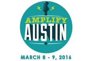 Amplify Austin, March 8 -9, 2016